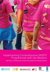 Implementing Comprehensive HIV/STI Programmes with Sex Workers: Practical approaches from collaborative interventions